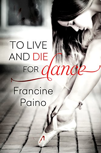 To Live And Die For Dance by Francine Paino ebook deal