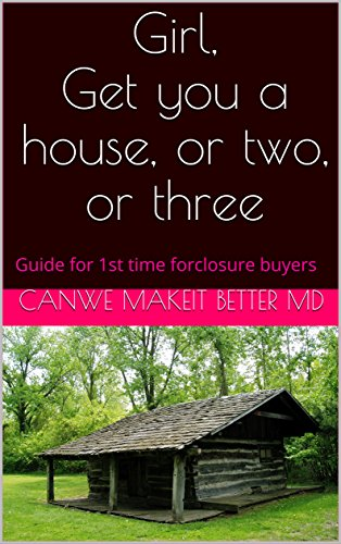 Download for free Girl, Get you a house, or two, or three: Guide for 1st time forclosure buyers