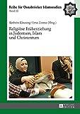 Religiöse Früherziehung in Judentum, Islam und Christentum (ROI – Reihe für Osnabrücker Islamstudien) (German Edition)