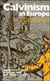img - for Calvinism in Europe, 1540-1620 book / textbook / text book