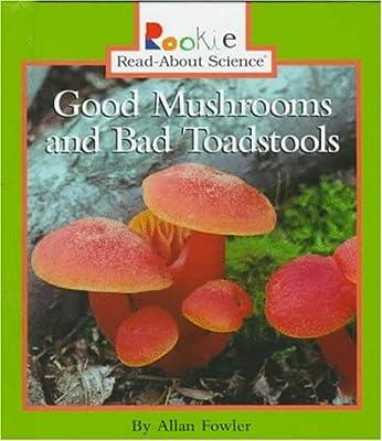 Amazon com: Good Mushrooms and Bad Toadstools (Rookie Read