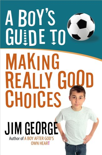 Making Guide - A Boy's Guide to Making Really Good Choices