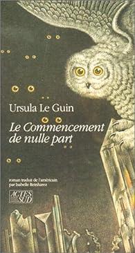 Le commencement de nulle part par Ursula K. Le Guin