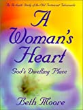 A Woman's Heart, Beth Moore, 0805498362