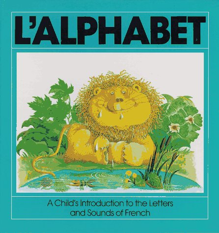 L'Alphabet (English and French Edition) (Lalphabet Letter)