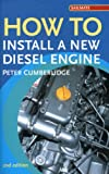 How to Install a New Diesel Engine, Peter Cumberlidge, 1574092243