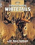 Understanding Whitetails, David Samuel, 0865730636