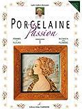 Porcelaine Passion : Volume 1, Femmes et fleurs, édition bilingue français-anglais