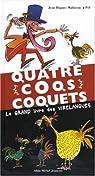 Quatre coqs coquets : Le grand livre des virelangues par Malineau