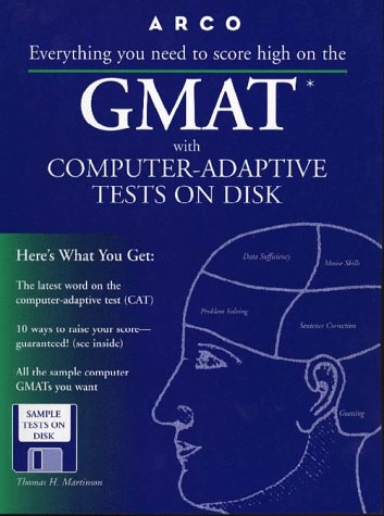 Gmat Cat: Everything You Need to Score High on the Computer-Adaptive Test (Serial)