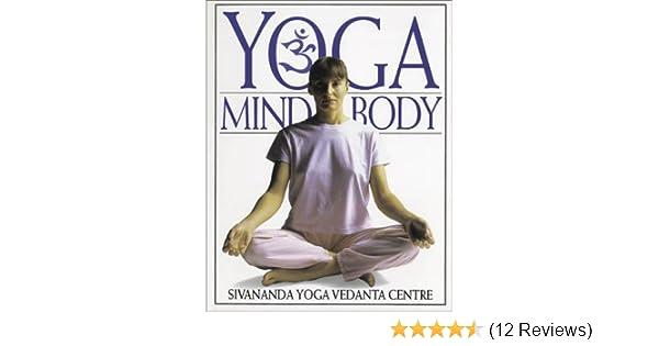 Yoga Mind And Body: Swami Vishnudevananda, Sivananda Yoga ...