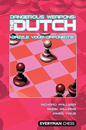 Dangerous Weapons: The Dutch: Dazzle Your Opponents! (dangerous Wepaons) - Richard Palliser, Simon Williams, James Vigus