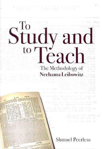 To Study and to Teach: The Methodology of Nechama Leibowitz
