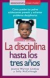 La Disciplina Hasta los Tres Años, Jeanne Warren Lindsay, 1932538674