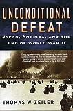 Unconditional Defeat, Thomas W. Zeiler, 0842029915