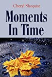 Moments in Time, Cheryl Shoquist, 1614348987