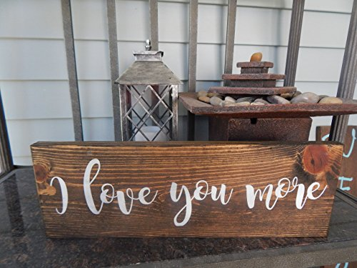 I love you more Love quote painted wood sign ()