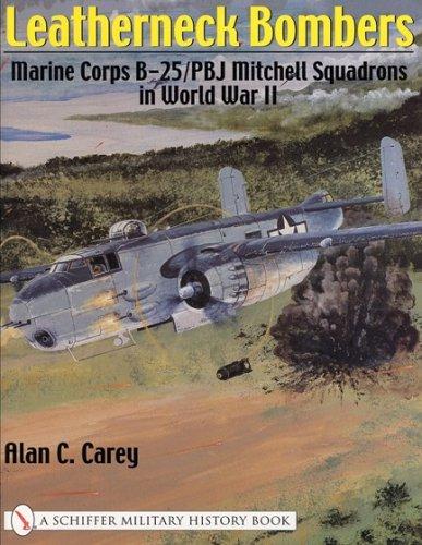 Leatherneck Bombers: Marine Corps B-25/PBJ Mitchell Squadrons in World War 2 pdf