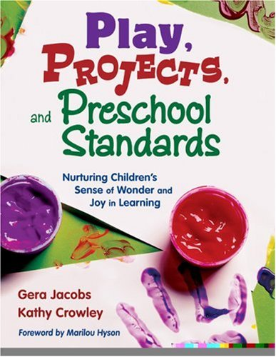 Play, Projects, and Preschool Standards: Nurturing Children′s Sense of Wonder and Joy in Learning