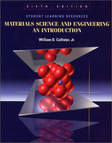 Student Learning Resources to accompany Materials Science and Engineering: An Introduction, 6th Edition