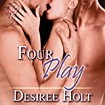 Four Play | Desiree Holt