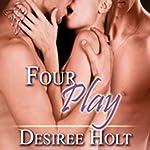 Four Play | Desiree Holt