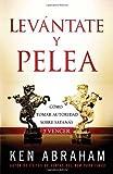 Levántate y Pelea: Cómo tomar autoridad sobre Satanás y vencer (Spanish Edition)