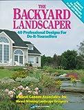 backyard landscape plans The Backyard Landscaper: 40 Professional Designs for Do-It-Yourselfers