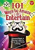 img - for 101 Ways to Amaze & Entertain: Amazing Magic & Hilarious Jokes to Try on Your Friends & Family (101 Things) book / textbook / text book
