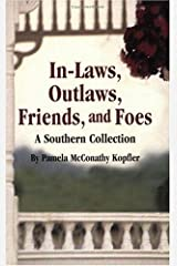 In-Laws, Outlaws, Friends, and Foes: A Southern Collection Paperback