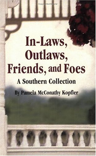 Read Online In-Laws, Outlaws, Friends, and Foes: A Southern Collection pdf epub