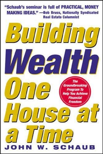 (Building Wealth One House at a Time: Making it Big on Little Deals)
