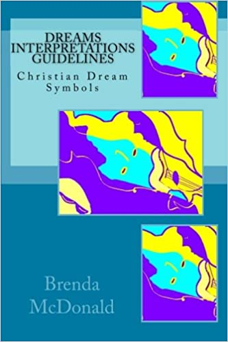 Dreams Interpretations Guidelines Christian Dream Symbols Brenda