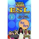Standard Deviants: Esl Program 9 - Past-Was & Were