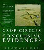 Crop Circles: Conclusive Evidence?