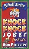 The World's Greatest Knock-Knock Jokes for Kids, Bob Phillips, 0736902732