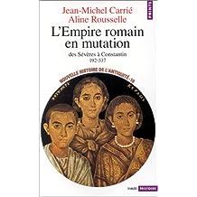 Empire romain en mutation (L') Pts H 221: Des Sévères à Constantin 192-337