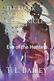 The Dark Age Chronicles: Eve of the Hunters