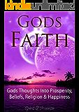 Gods Faith: Gods Thoughts Into Prosperity, Beliefs, Religion & Happiness (Miracle of faith, Self esteem for women, Women self esteem, Religious self help, Atheism faith, Power of faith)