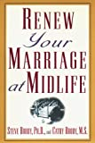 Renew Your Marriage at Midlife, Steve Brody, 0399144579