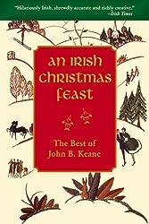 An Irish Christmas Feast by John B Keane: The Best of John B. Keane