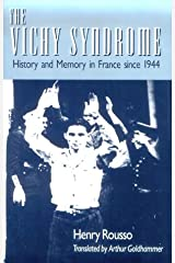 The Vichy Syndrome: History and Memory in France since 1944 Paperback