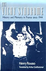 The Vichy Syndrome: History and Memory in France since 1944