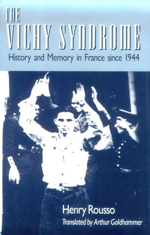 the-vichy-syndrome-history-and-memory-in-france-since-1944