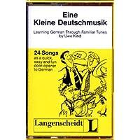 Eine Kleine Deutschmusik: Learning German Through Familiar Tunes/Cassette