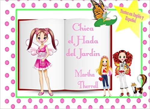 Chica el Hada del Jardin (Spanish Edition): Martha Therrell: 9780985599119: Amazon.com: Books