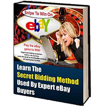 Amazon Com Snipe To Win How You Can Use Snipe Bidding To Win Ebay Auctions Ebook Michael Ford Kindle Store
