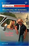 Belonging to Bandera, Tina Leonard, 0373750730