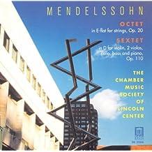 Mendelssohn, Felix: Sextet for Piano and Strings in D Major / String Octet in E-Flat Major (Lincoln Center Chamber Music Society)