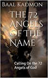 The 72 Angels Of The Name: Calling On the 72 Angels